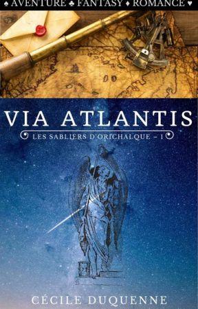 Via Atlantis - Les Sabliers d'Orichalque I by GabrielleTrompeLaMor