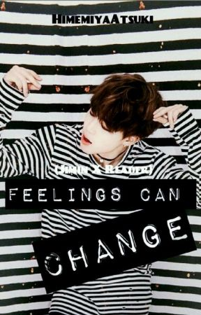 Feelings can change (Jimin X Reader) by HimemiyaAtsuki