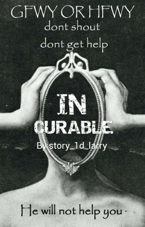 INCURABLE (L.S) by story_1d_larry