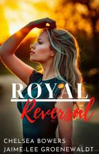 Royal Reversal ✔ by Originaljaime