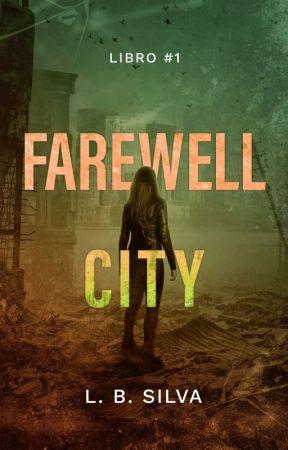 Farewell City [Farewell City #1] by LBSilva