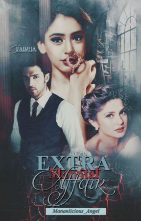 Extra Marital Affair? - MaNan FF (Completed) by MaNanlicious_Angel
