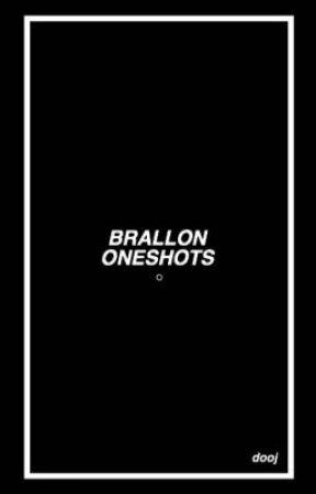 Brallon oneshots by billiondollaeilish