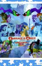 Marriage is Magic by writersblockhaterRD