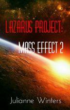 Lazarus Project: Mass Effect 2 (Shenko) by Julianne_Winters
