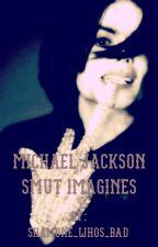 Michael jackson smut imagines by shamone_whos_bad