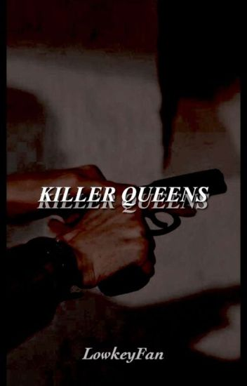 Killer Queens (Fifth Harmony/you)