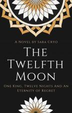 The Twelfth Moon by sarai1006