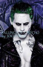 Falling for a Psycho(The joker )   by JOKES_ON_U