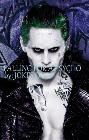 Falling for a Psycho(The joker )   by JOKES_ON_U