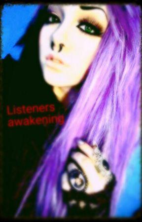Listener's Awakening by Chrissikilljoy