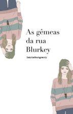 As gêmeas da Rua Blurkey by imAriaMontogomery
