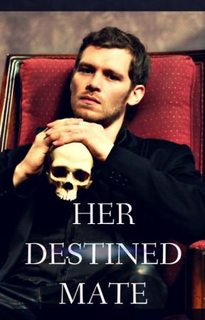 Her Destined Mate (BOOK TWO) by Miss_Independant647