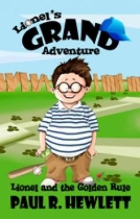 Lionel's Grand Adventure: Lionel and the Golden Rule by lionelsnod