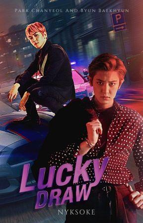 Lucky Draw// chanbaek by NyksOke