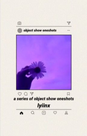Object Show Oneshots And Stuff(man idk anymore) by Lyiinx