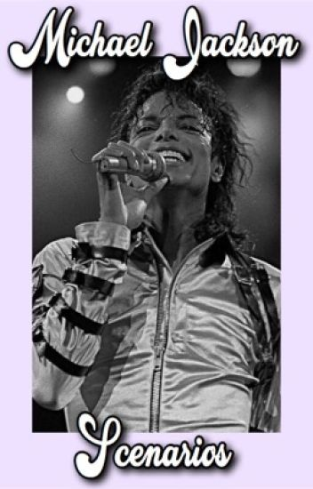 Michael Jackson Scenarios