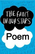 The Fault in our stars poem by Lovegood13