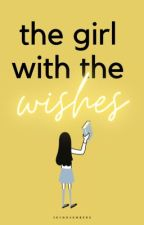 The Girl With The Wishes [EDITING.] by lovelyness-