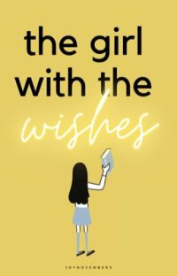 The Girl With The Wishes [EDITING.] cover