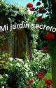 - Mi jardín secreto  -poema. by Paca-wigetta2