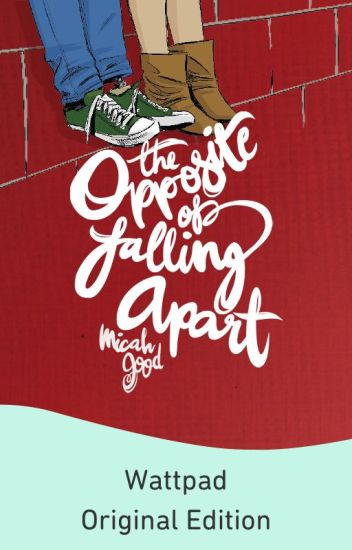 The Opposite of Falling Apart [Formerly Three and a Half Good Legs]