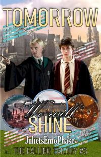 """Tomorrow, We Will Shine (A Drarry FanFiction/""""Falling"""" 3 of 3) cover"""