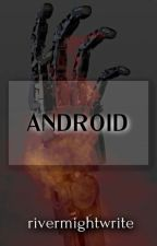 Android by therivermassey