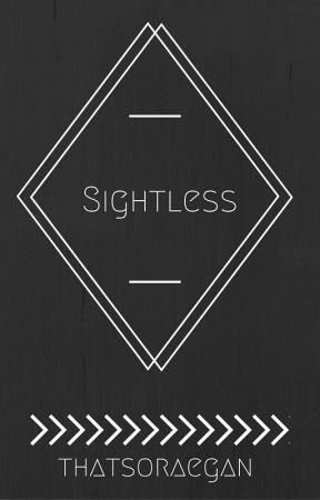 Sightless by thatsoraegan