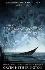 Fen of Stagnant Waters: A Ghost Story by GavGav7