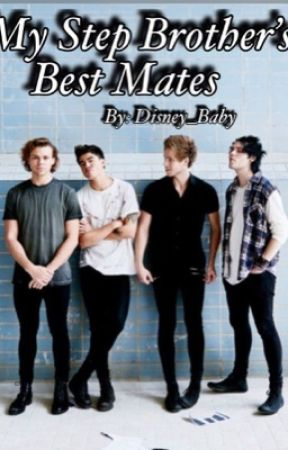 My Step Brother's Best Mates (5 Seconds of Summer Fanfiction) by Disney_baby