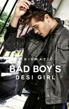 Bad Boy's Desi Girl by karismatic-