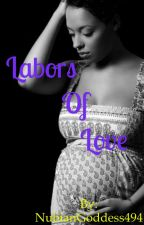 The Labors of Love by NubianGoddess494