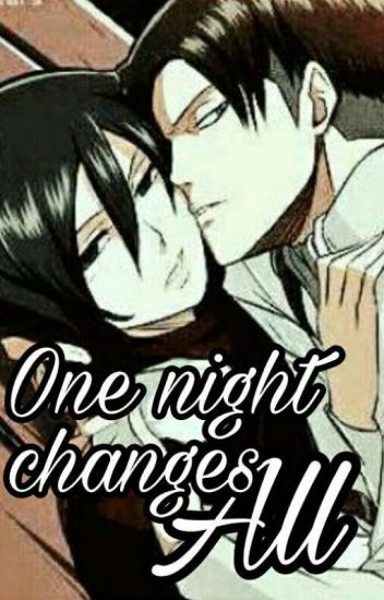 [ENG] One night changes all. [LeviMika] [RivaMika] READ THE CAPTION♥