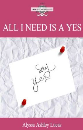 All I Need is a Yes (Luna East Arts Academy) by AshLucas