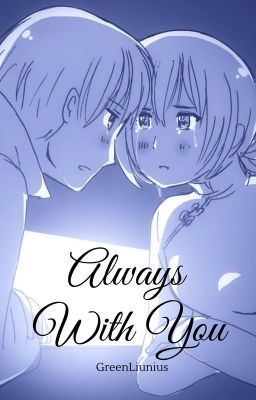 Đọc truyện Always with you [APH long - fic]