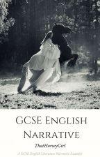 GCSE English Narrative by ThatHorseyGirl