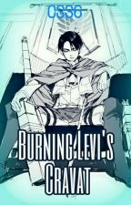Burning Levi's Cravat by CutieStar36