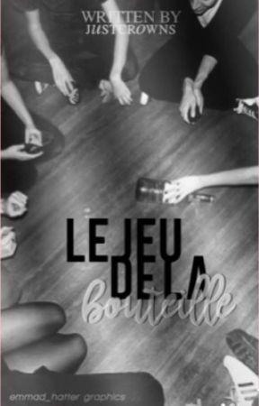 Le jeu de la bouteille (TOME 1) (Sous contrat d'édition) by JustCrowns