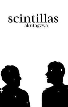 Scintillas ; phan au by akutagcwa