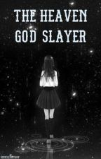 The Heaven God Slayer by squareuplosers