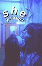 she // gxg [completed] by mikeynia