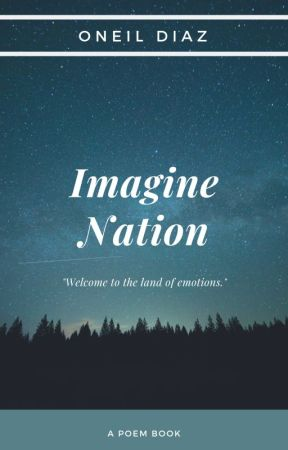 Imagine Nation: A Book Of Poems by AstralMorning