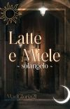 Latte e Miele 『 Solangelo 』  RI-CARICATA cover