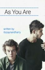 As You Are » Zarry ✔ by itsZaynAndhaRRY