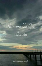 Hanamakki Gets Lonely by karasunostandards