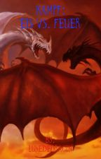 Kampf: Eis vs. Feuer by LunedeDragon