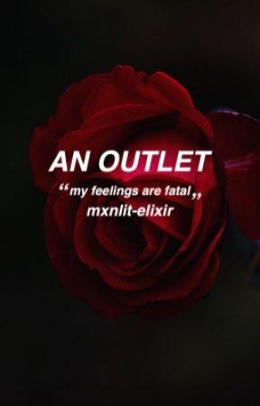 An Outlet. (My Vent Book) by mxnlitelixir