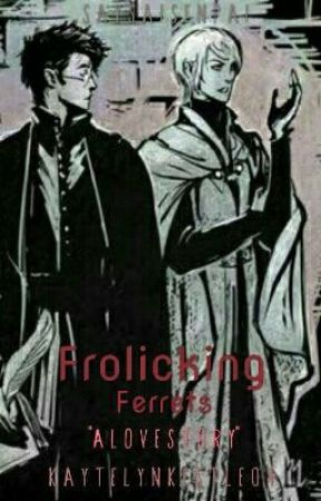 Frolicking Ferrets  Draco Malfoy (book one) by LonelyDreamer1172