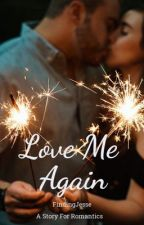 Love Me Again by FindingJesse